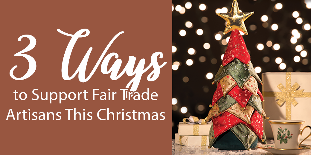 3 ways to support fair trade this Christmas